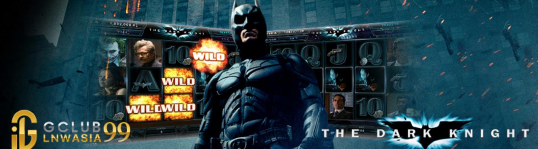 รีวิว The Dark Knight slot สล็อตสนุก พารวยที่ไม่ควรพลาด